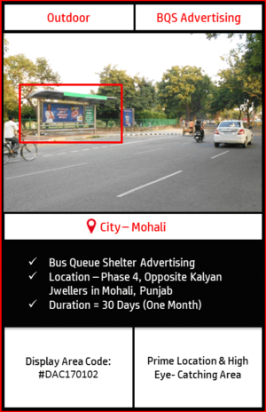 Bus Queue Shelter advertising atPhase 4, Opposite Kalyan Jwellers in Mohali Punjab (Outdoor Billboard and Hoarding advertising)