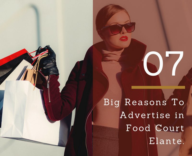 7 Big Reasons to Advertise in Food Court – Elante Mall, Chandigarh