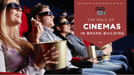 Role of Cinema Advertising in Brand Building