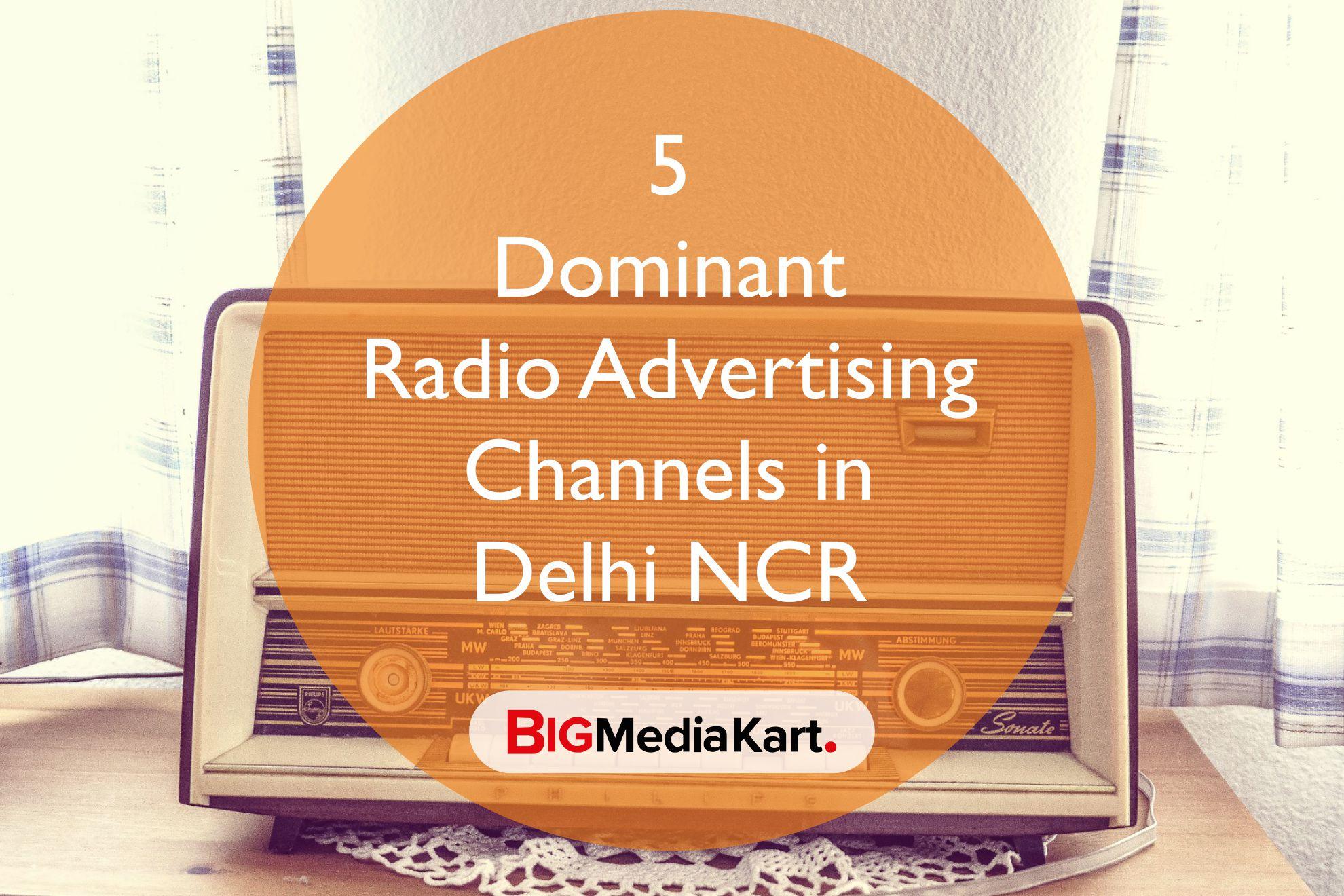 5 Dominant FM Radio Advertising Channels in Delhi NCR