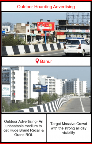 Outdoor Advertising in Banur, Outdoor Advertising in Punjab, Hoardings advertising agency in Banur, outdoor advertising agency in Punjab, Hoarding ads in Banur