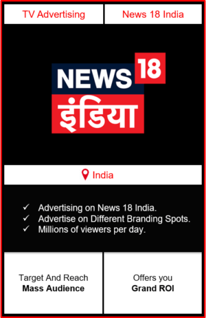 advertise on news18 india, advertising on news 18 india, advertising on tv, advertising on news channels, tv advertising