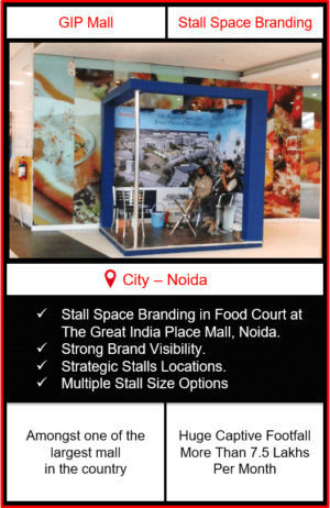 Advertising in Mall, Mall Advertising, indoor advertising in delhi, mall advertising in noida, outdoor advertising in delhi-ncr, gip mall advertising, mall advertising in noida, advertising in malls in delhi, the great india place mall advertising