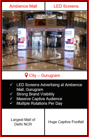 Advertising in ambience mall gurgaon, big led screen advertising in ambience mall, mall advertising in delhi, digital advertising in delhi, dooh advertising in delhi