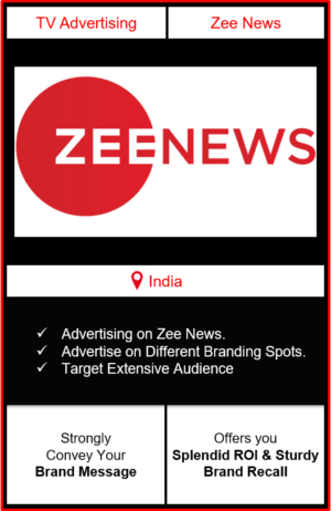 Advertising on Zee news channel, advertising on zee news, advertising in zee news channel, Zee News Advertising