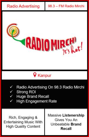 Radio Advertising in Kanpur, advertising on radio in Kanpur, radio ads in Kanpur, advertising in Kanpur, 98.3 Radio Mirchi Advertising in Kanpur