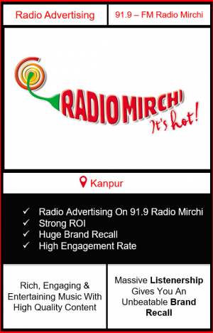 Radio Advertising in Kanpur, advertising on radio in Kanpur, radio ads in Kanpur, advertising in Kanpur, 91.9 FM Radio Mirchi Advertising in Kanpur