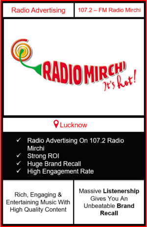 Radio Advertising in lucknow, advertising on radio in lucknow, radio ads in lucknow, advertising in lucknow, radio mirchi advertising in lucknow on 107.2 fm