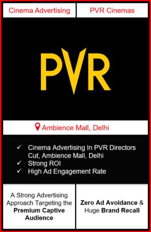 PVR Cinema Advertising in Directors Cut, Ambience Mall, New Delhi, advertising on cinemas in New Delhi, Cinema ads in Directors Cut, Ambience Mall, New Delhi, advertising in New Delhi, PVR Cinemas Advertising in New Delhi