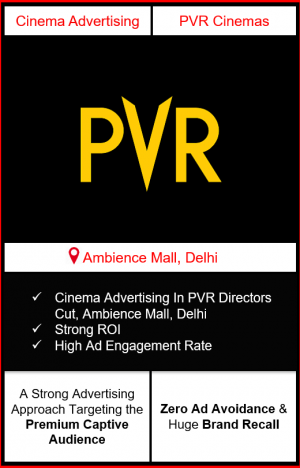 PVR Cinema Advertising in Directors Cut, Ambience Mall, New Delhi, advertising on cinemas in New Delhi, Cinema ads in Directors Cut, Ambience Mall, New Delhi, advertising in New Delhi, PVR Cinemas Advertising in New Delhi