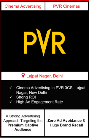 PVR Cinema Advertising in 3CS Mall, Lajpat Nagar, New Delhi advertising on cinemas in New Delhi, Cinema ads in 3CS Mall, Lajpat Nagar, New Delhi advertising in New Delhi, PVR Cinemas Advertising in New Delhi