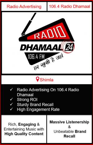 Radio Advertising in Shimla, advertising on radio in Shimla, radio ads in Shimla, advertising in Shimla, 106.4 DHAMAAL FM Advertising in Shimla