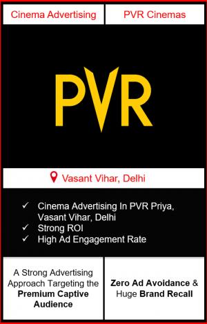 PVR Cinema Advertising in Priya, Vasant Vihar, New Delhi advertising on cinemas in New Delhi, Cinema ads in Priya, Vasant Vihar, New Delhi advertising in New Delhi, PVR Cinemas Advertising in New Delhi