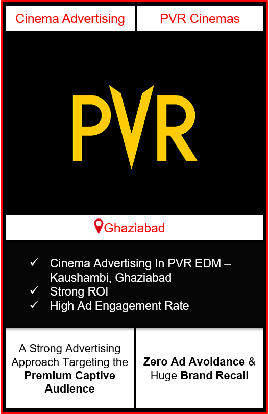 PVR Cinema Advertising in EDM Mall, Kaushambi, Ghaziabad, advertising on cinemas in Ghaziabad, Cinema ads in EDM Mall, Kaushambi, Ghaziabad, advertising in Ghaziabad, PVR Cinemas Advertising in Ghaziabad.