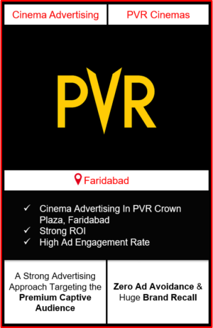 PVR Cinema Advertising in Crown Plaza Mall, Faridabad, advertising on cinemas in Faridabad, Cinema ads in Crown Plaza Mall, Faridabad, advertising in Faridabad, PVR Cinemas Advertising in Faridabad.