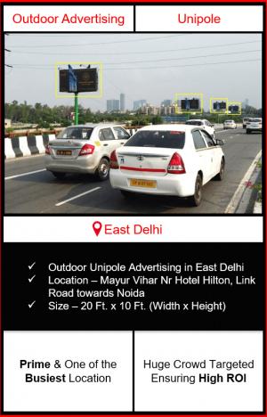 Outdoor advertising in east delhi, outdoor advertising in delhi, east delhi unipole advertising, ooh advertising in east delhi, outdoor advertising agency in east delhi