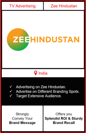 Zee Hindustan advertising, advertising in zee Hindustan, advertising on zee Hindustan, advertising on zee news, ad in zee Hindustan,