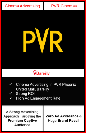 PVR Cinema Advertising in Phoenix United Mall, Bareilly, advertising on cinemas in Bareilly, Phoenix United Mall, Bareilly, advertising in Bareilly, PVR Cinemas Advertising in Bareilly