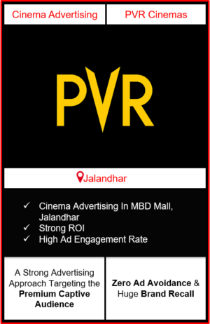 PVR Cinema Advertising in MBD Mall, Jalandhar, advertising on cinemas in Jalandhar, MBD Mall, Jalandhar, advertising in Jalandhar, PVR Cinemas Advertising in Jalandhar