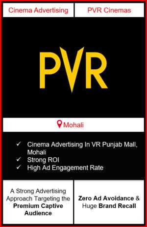 PVR Cinema Advertising in VR Punjab Mall, Mohali, advertising on cinemas in Mohali, VR Punjab Mall, Mohali, advertising in Mohali, PVR Cinemas Advertising in Mohali