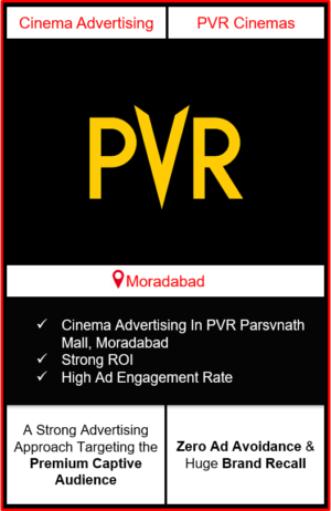 PVR Cinema Advertising in Parsvnath Mall, Moradabad, advertising on cinemas in Moradabad, Parsvnath Mall, Moradabad, advertising in Moradabad, PVR Cinemas Advertising in Moradabad
