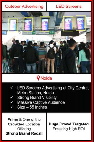 advertising on metro station, led screen advertising on metro station noida, advertising on city centre metro station, outdoor advertising in noida