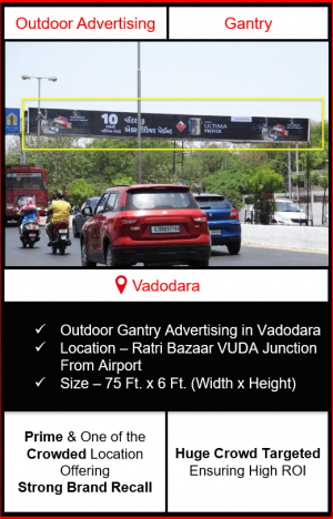 Gantry advertising in vadodara, outdoor advertising in vadodara, vadodara gantry advertising, ooh advertising in vadodara, outdoor advertising agency in vadodara, gujarat