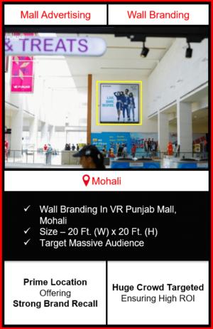 advertising in vr punjab mall, branding in vr punjab mall mohali, wall branding in vr punjab mall, advertising on Wall in vr punjab mall