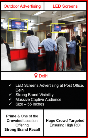 screen advertising in post offices, led screen advertising in post offices delhi, advertising in post offices, outdoor advertising in delhi