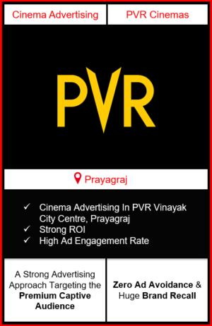 PVR Cinema Advertising in Vinayak City Centre, Prayagraj, advertising on cinemas in Prayagraj, Vinayak City Centre, Prayagraj, advertising in Prayagraj, PVR Cinemas Advertising in Prayagraj