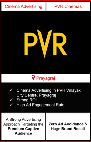 PVR Cinema Advertising in Vinayak City Centre, Prayagraj, advertising on cinemas in Prayagraj, Vinayak City Centre, Prayagraj, advertising in Prayagraj, PVR Cinemas Advertising in Prayagraj