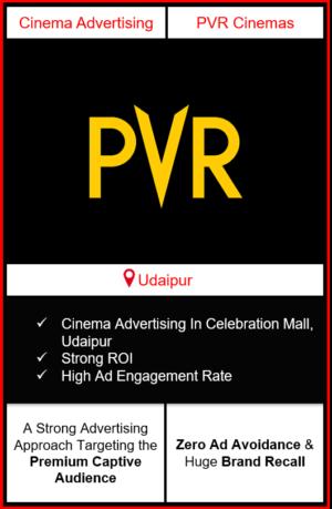 PVR Cinema Advertising in Celebration Mall, Udaipur, advertising on cinemas in Udaipur, Celebration Mall, Udaipur, advertising in Udaipur, PVR Cinemas Advertising in Udaipur