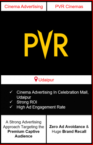 PVR Cinema Advertising in Celebration Mall, Udaipur, advertising on cinemas in Udaipur, Celebration Mall, Udaipur, advertising in Udaipur, PVR Cinemas Advertising in Udaipur