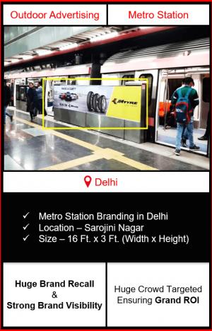 advertising on metro station, advertising on sarojini nagar metro station, metro station branding in delhi, delhi metro branding