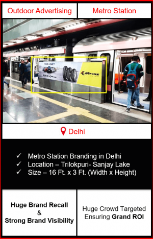 advertising on metro station, advertising on Trilokpuri Sanjay Lake metro station, metro station branding in delhi, delhi metro branding