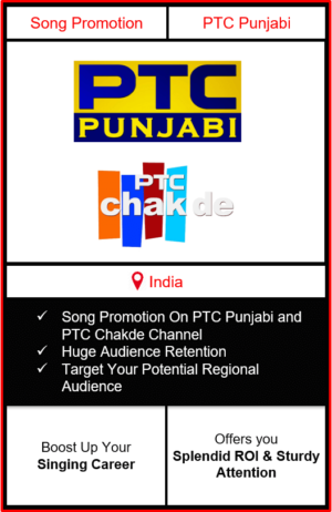 song promotion on ptc punjabi and ptc chak de, song advertising on ptc punjabi channel, ptc punjabi song promotion agency