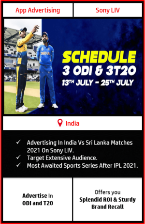 Advertising In India Vs Sri Lanka Matches 2021, India Vs Sri Lanka Match Advertising, Advertising In India Vs Sri Lanka matches 2021, advertising in t20 matches, advertising in odi matches, sony liv app advertising agency
