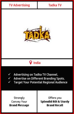 Tadka tv advertising, advertising on Tadka tv, Tadka tv advertising agency
